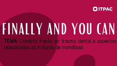 Finally And You Can - Odontologia