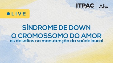 Live Temática do ITPAC Palmas: Síndrome de Down